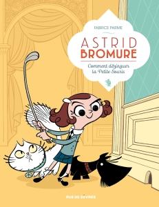Comment_dezinguer_la_petite_souris_Astrid_Bromure_tome_1